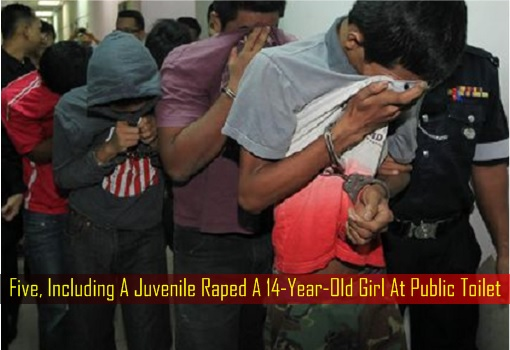 Five, Including A Juvenile Raped A 14-Year-Old Girl At Public Toilet - Johor