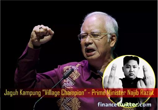 "Jaguh Kampung ""Village Champion"" - Prime Minister Najib Razak - Middle Finger Kim Jong-un"