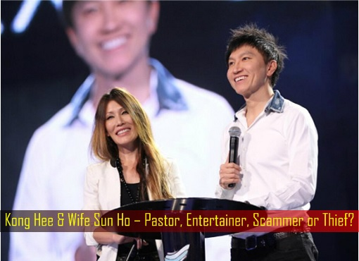 Kong Hee & Wife Sun Ho – Pastor, Entertainer, Scammer or Thief