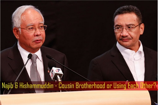Najib and Hishammuddin - Cousin Brotherhood or Using Each Other