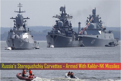 Russia's Steregushchiy Corvettes - Armed With Kalibr-NK Missiles