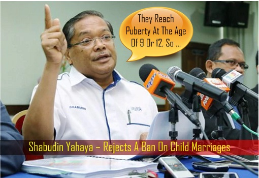 Shabudin Yahaya – Rejects A Ban On Child Marriages