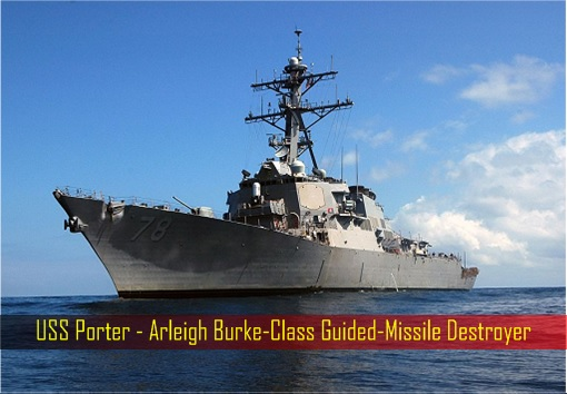 USS Porter - Arleigh Burke-Class Guided-Missile Destroyer