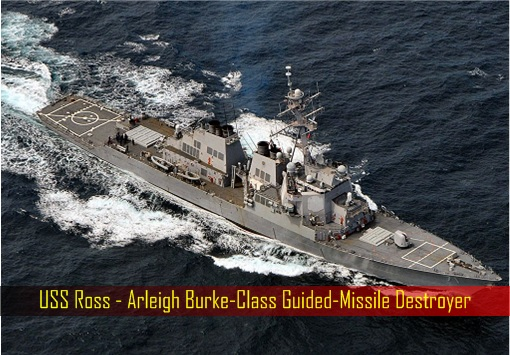 USS Ross - Arleigh Burke-Class Guided-Missile Destroyer