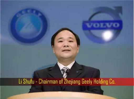 Li Shufu - Chairman of Zhejiang Geely Holding Co
