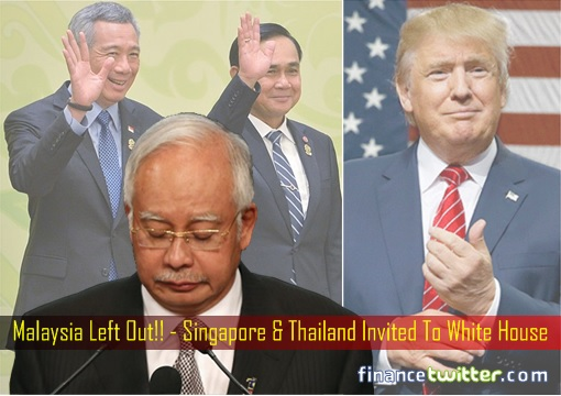 Malaysia Left Out - Singapore & Thailand Invited To White House