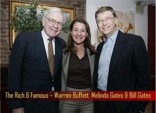 The Rich and Famous – Warren Buffett, Melinda Gates and Bill Gates