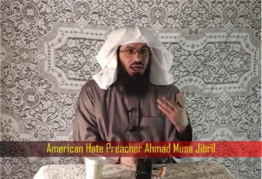 American Hate Preacher Ahmad Musa Jibril