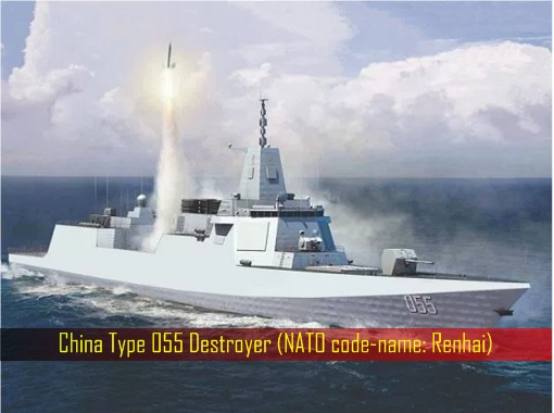 China Type 055 Destroyer - NATO code-name Renhai