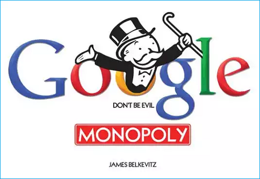 Google - Don't Be Evil - Monopoly