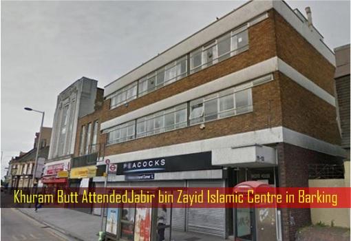 Khuram Butt AttendedJabir bin Zayid Islamic Centre in Barking