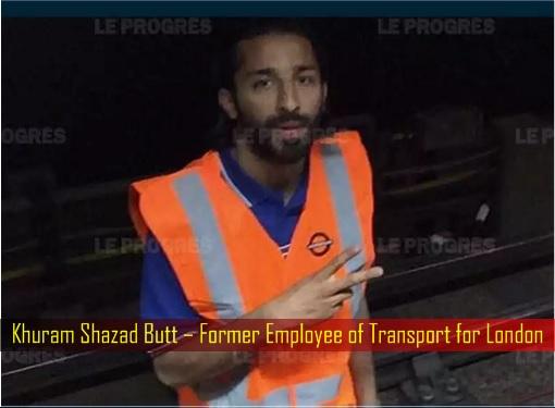 Khuram Shazad Butt – Former Employee of Transport for London