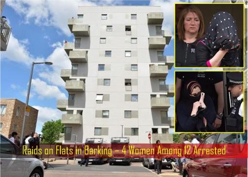 London Bridge and Borough Market Terror Attack - Raids on Flats in Barking – 4 Women Among 12 Arrested