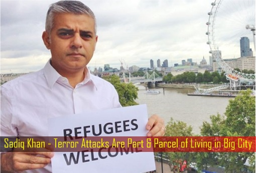 London Mayor Sadiq Khan - Terror Attacks Are Part and Parcel of Living in Big City