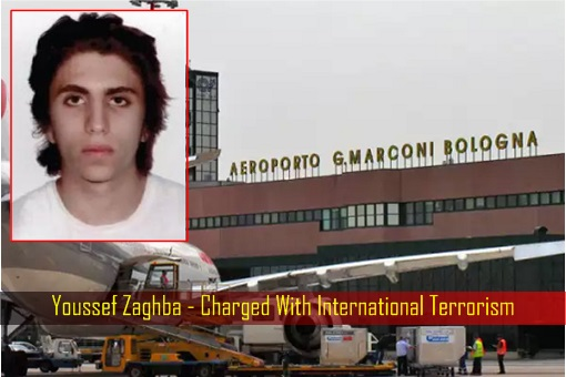 Youssef Zaghba - Stopped at Bologna Airport - Charged With International Terrorism