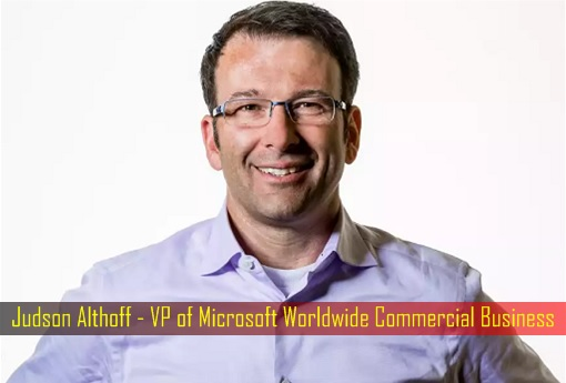 Judson Althoff - VP of Microsoft Worldwide Commercial Business