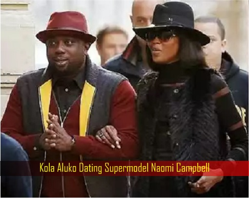 Kola Aluko Dating Supermodel Naomi Campbell