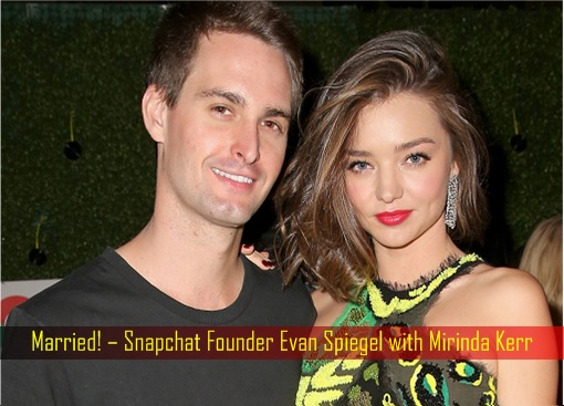 Married! – Snapchat Founder Evan Spiegel with Mirinda Kerr