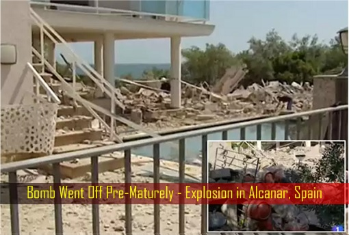 Bomb Went Off Pre-Maturely - Explosion in Alcanar, Spain
