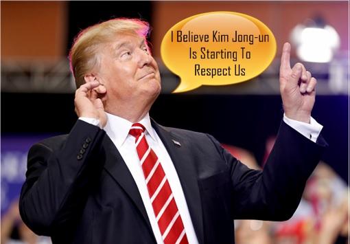 Donald Trump - Believed North Korea Kim Jong-un Starting To Respect America