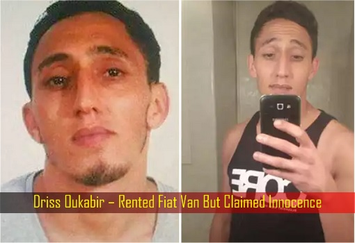 Driss Oukabir – Rented Fiat Van But Claimed Innocence