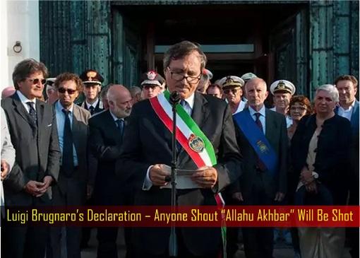 Luigi Brugnaro's Declaration – Anyone Shout Allahu Akhbar Will Be Shot