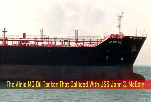 The Alnic MC Oil Tanker That Collided With USS John S. McCain