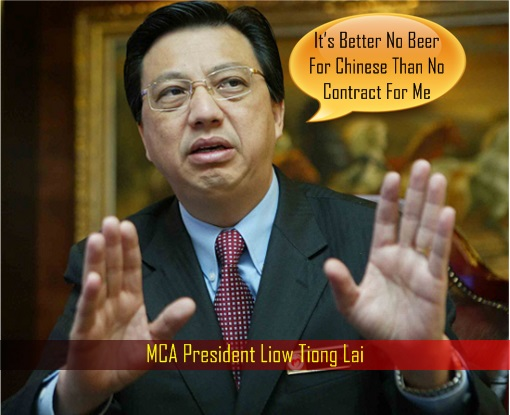 MCA President Liow Tiong Lai - Better No Beer For Chinese Than No Contract For Self