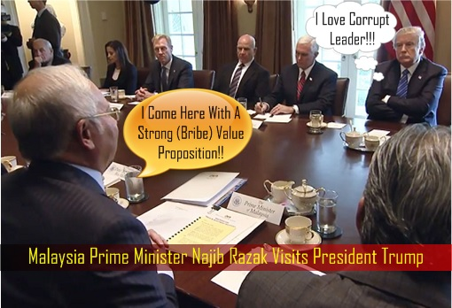 Najib Razak Meets Donald Trump at White House - Value Proposition - Bribery