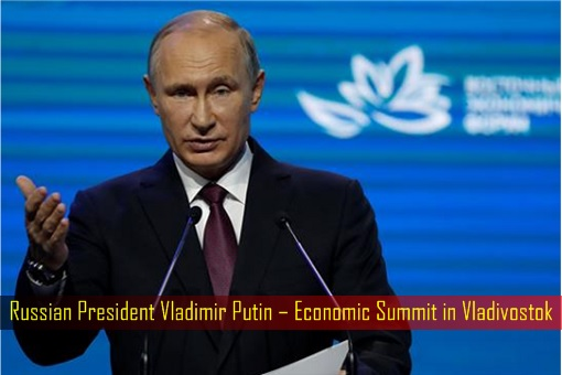 Russian President Vladimir Putin – Economic Summit in Vladivostok