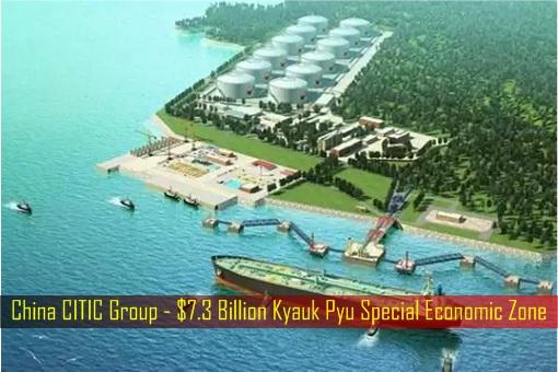 China CITIC Group - $7.3 Billion Kyauk Pyu Special Economic Zone