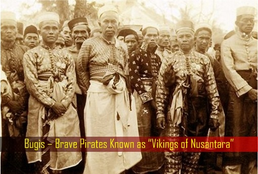 Bugis – Brave Pirates Known as Vikings of Nusantara
