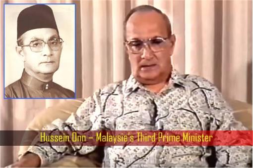 Hussein Onn – Malaysia Third Prime Minister