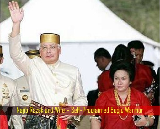 Najib Razak and Wife – Self-Proclaimed Bugis Warrior