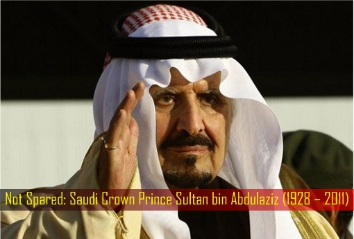 Saudi Anti Corruption Crackdown - Not Spared - Saudi Crown Prince Sultan bin Abdulaziz - 1928 – 2011