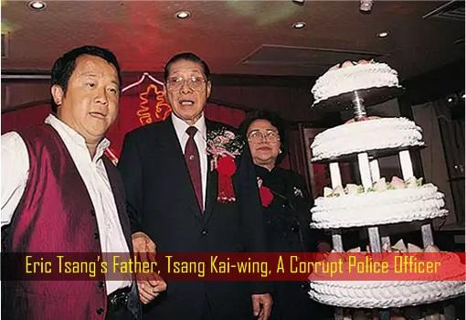 Eric Tsang's Father, Tsang Kai-wing, A Corrupt Police Officer