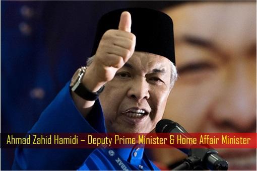 Ahmad Zahid Hamidi – Deputy Prime Minister and Home Affair Minister