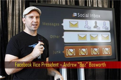 Facebook Vice President – Andrew Boz Bosworth