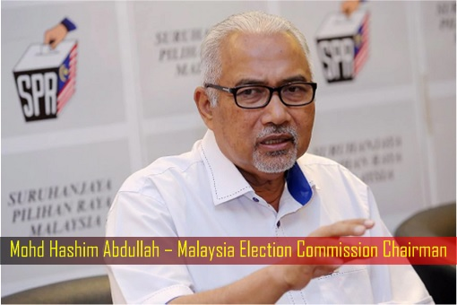 Mohd Hashim Abdullah – Malaysia Election Commission Chairman