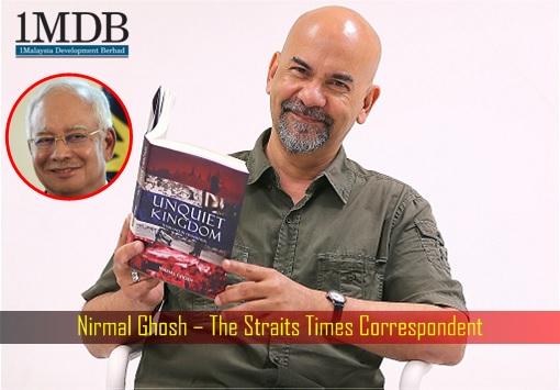 1MDB Scandal - Najib Razak - The Straits Times Correspondent Nirmal Ghosh