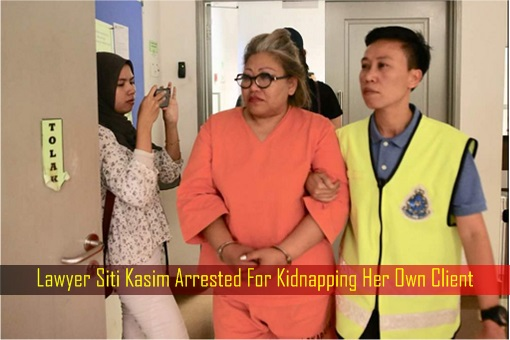 Lawyer Siti Kasim Arrested For Kidnapping Her Own Client