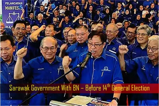 Sarawak Government With BN – Before 14th General Election