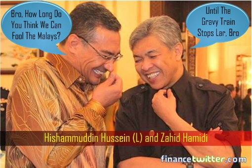 UMNO Gravy Train - Hishammuddin Hussein and Zahid Hamidi Fool Malays