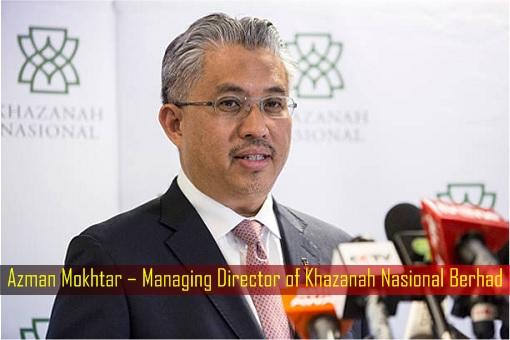 Azman Mokhtar – Managing Director of Khazanah Nasional Berhad
