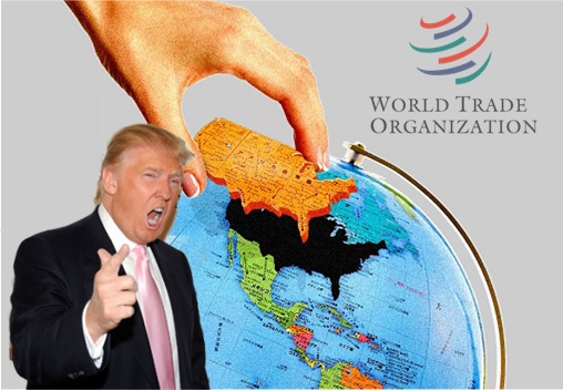 Trump To Take United States Out Of WTO - World Trade Organization