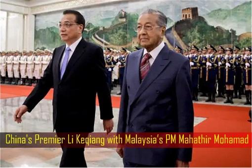 China Premier Li Keqiang with Malaysia PM Mahathir Mohamad