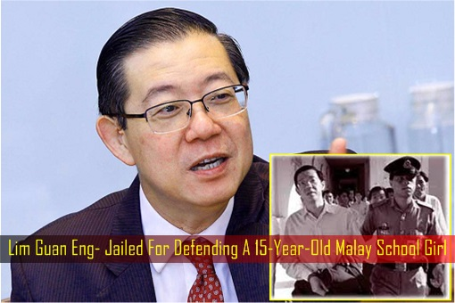 Lim Guan Eng- Jailed For Defending A 15-Year-Old Malay School Girl
