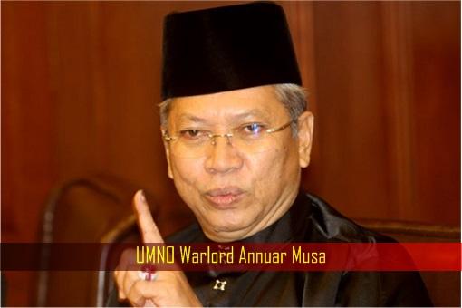 UMNO Warlord Annuar Musa