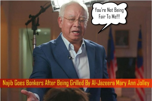 Najib Goes Bonkers After Being Grilled By Al-Jazeera Mary Ann Jolley