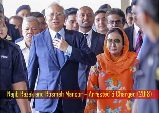 Najib Razak and Rosmah Mansor – Arrested & Charged - 2018